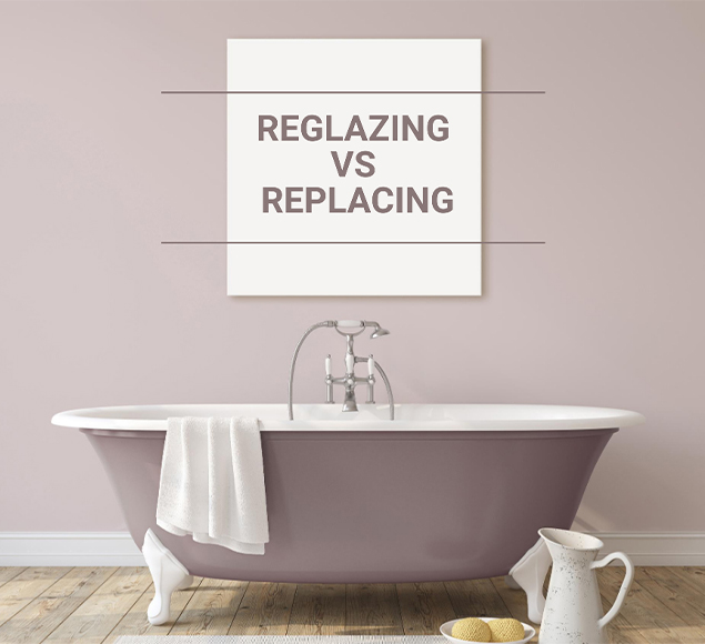 Reglazing vs Replacing